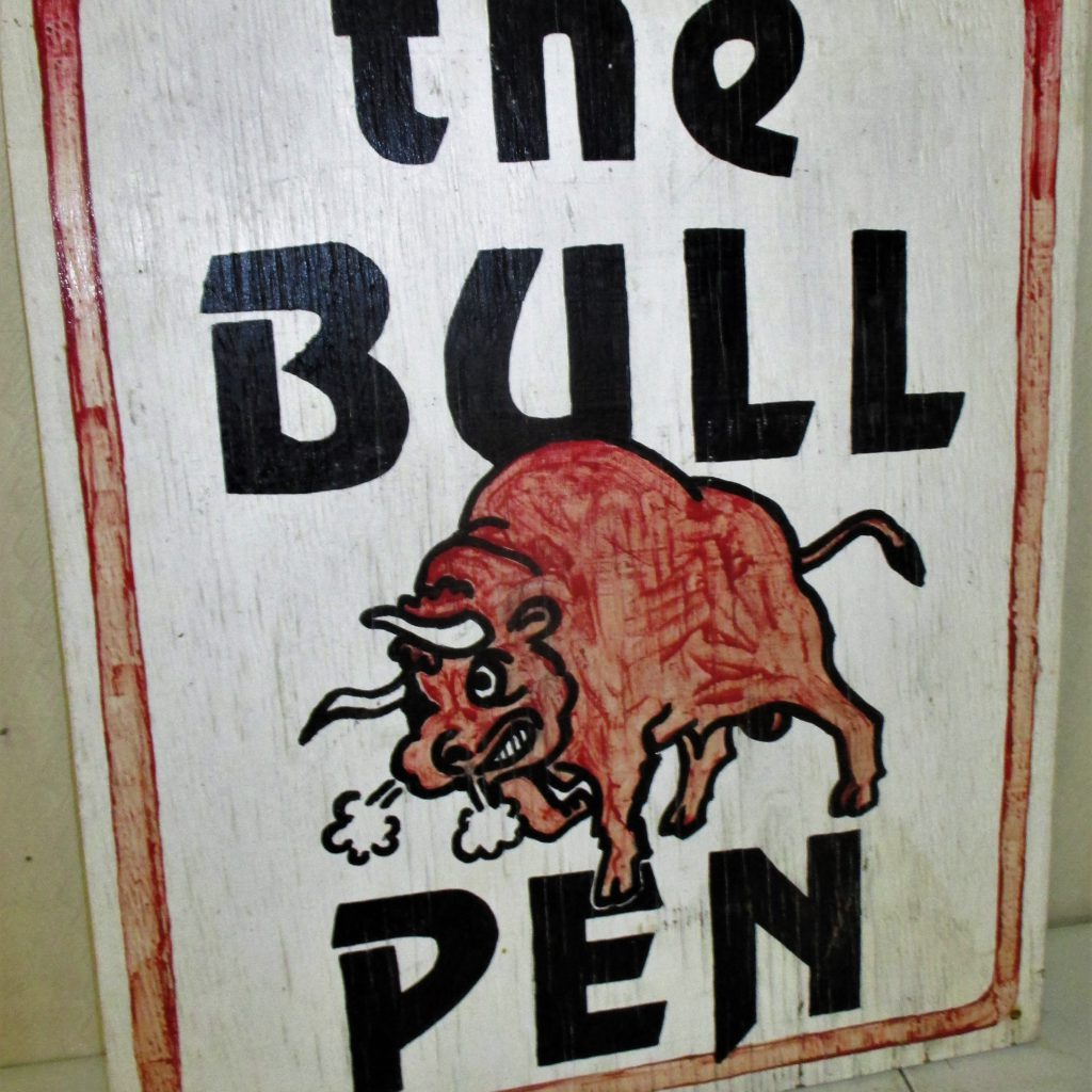 155: Bull Pen Wood Sign